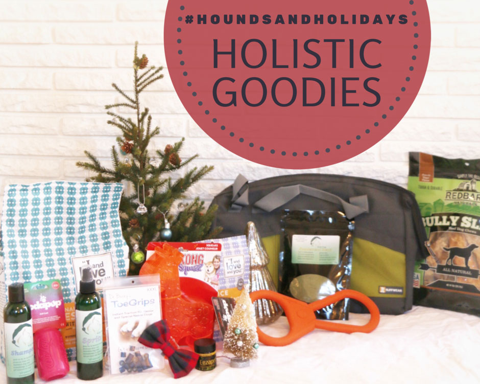 #HoundsAndHolidays Holistic Goodies Prize Pack