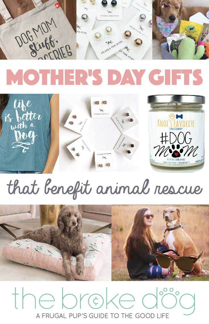Whether you're buying a present for a human mom or dog mom, here are a few stores we would like to highlight that sell gifts that benefit animal rescue!