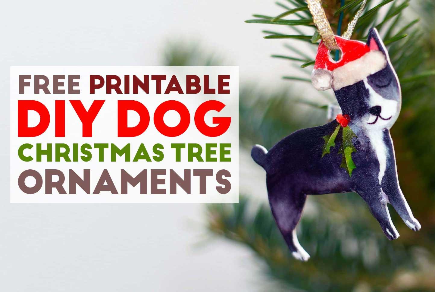 Diy Printable Dog Christmas Tree Ornaments The Broke Dog